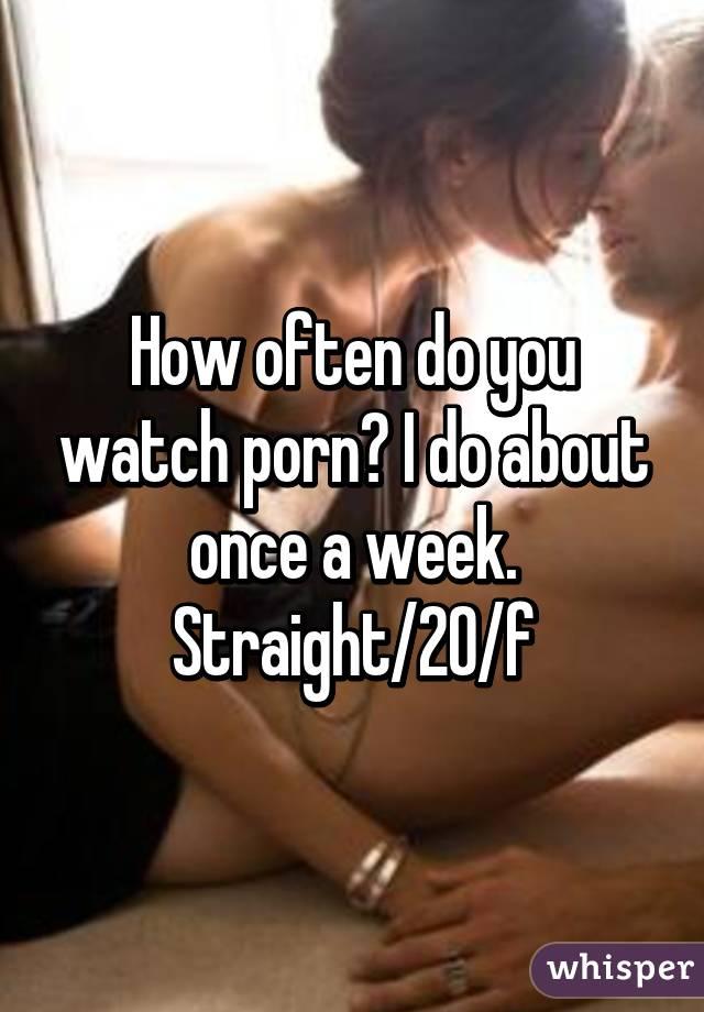How often should i watch porn