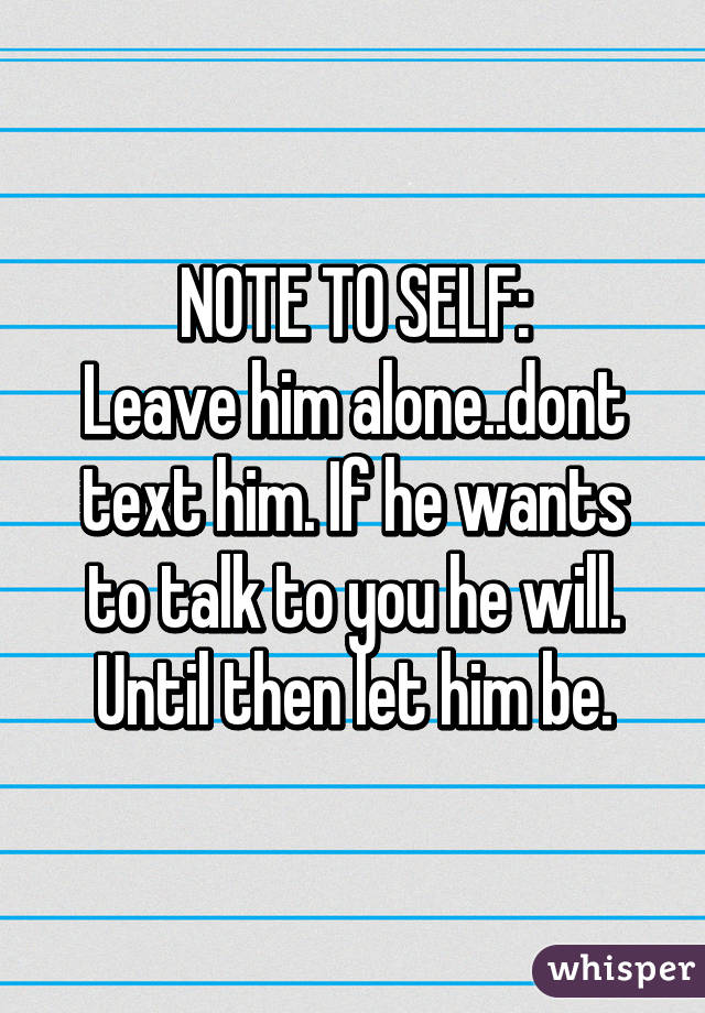 Don T Text Him And He Will Text You