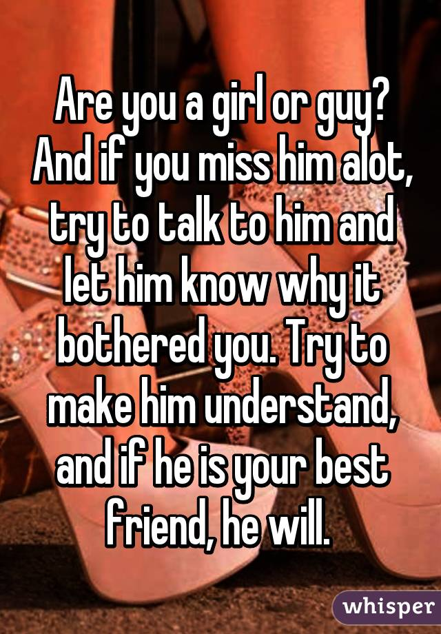 should you tell a guy you miss him
