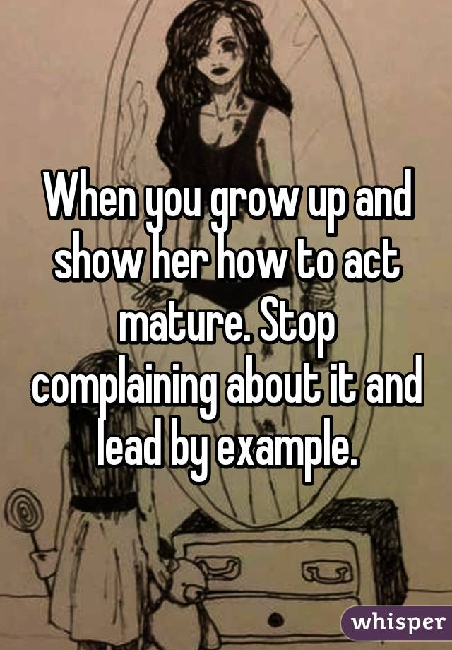 How To Act Mature