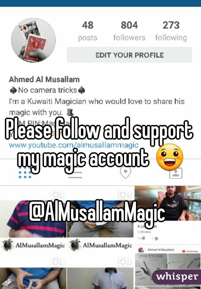 Please follow and support my magic account 😀  @AlMusallamMagic