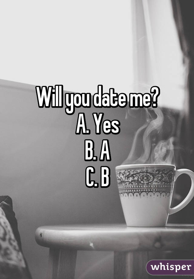 Will you going to date with me
