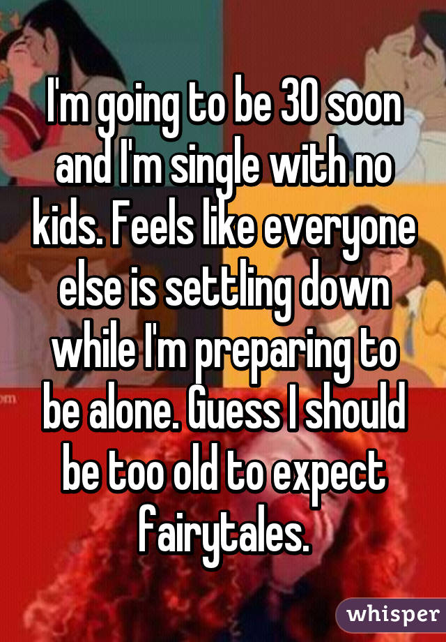 Is 30 Too Old To Be Single