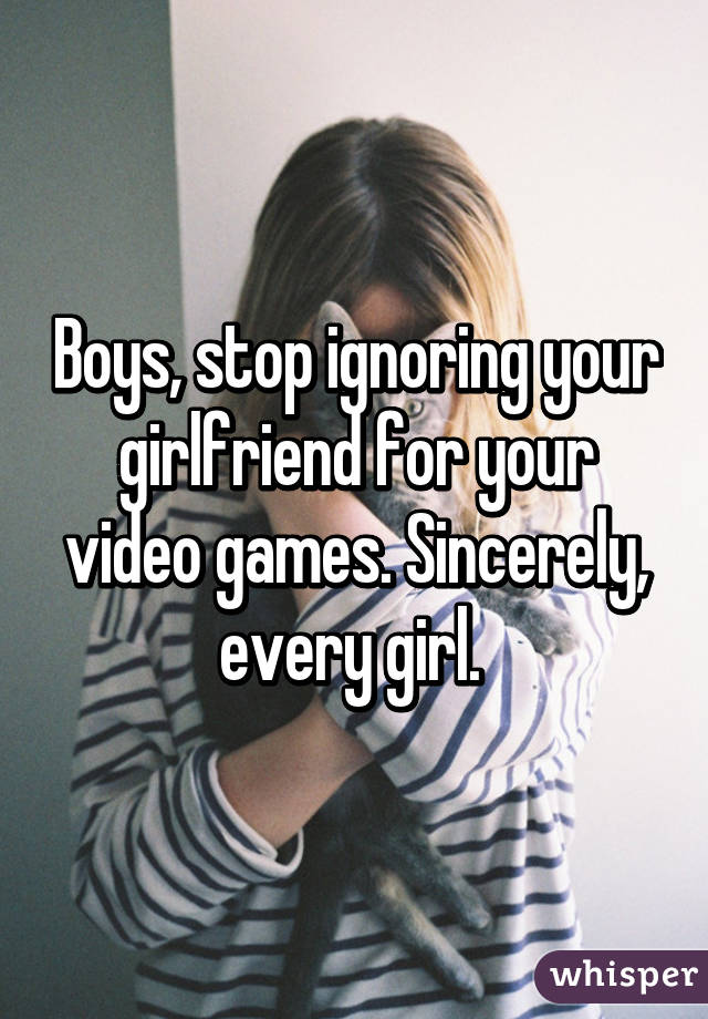 Ignoring your girlfriend