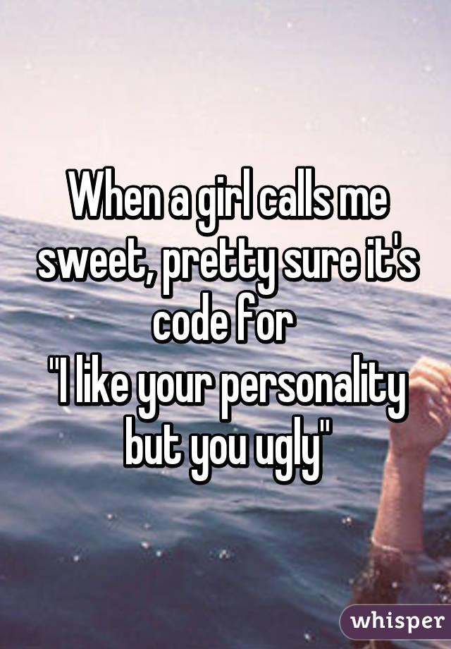 When a girl calls you sweet