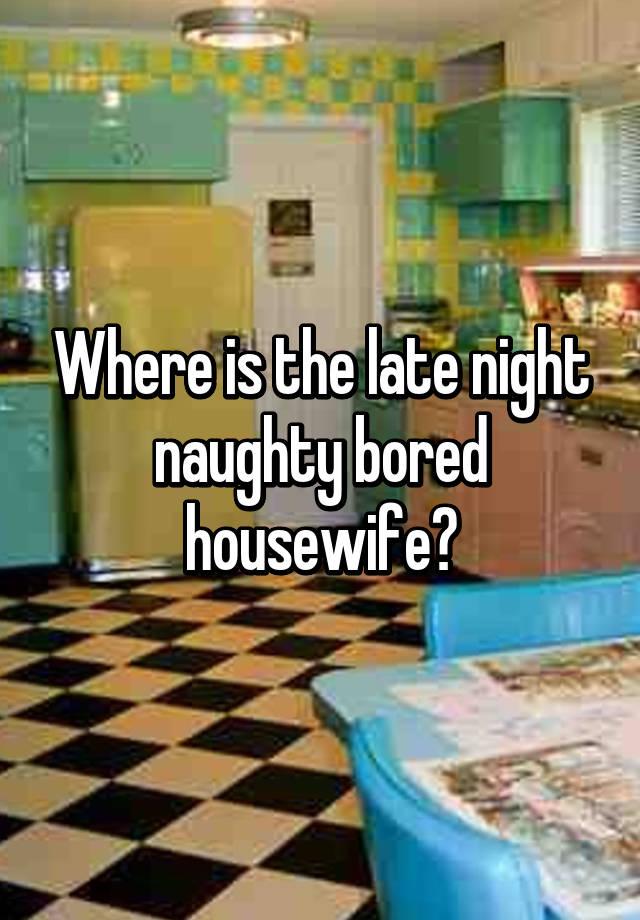 naughty house wife