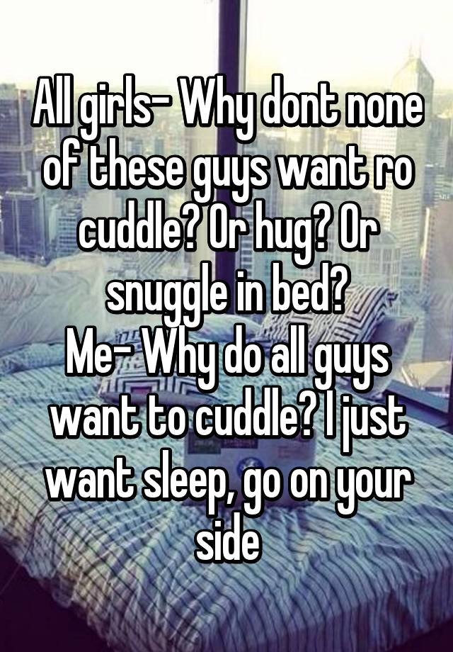 why do guys want to sleep with me