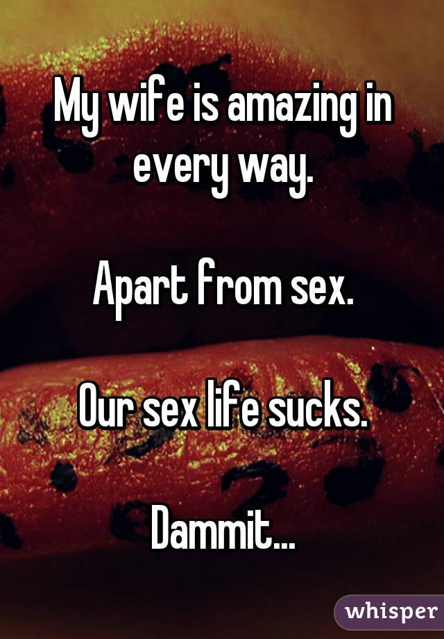 Our sex life sucks