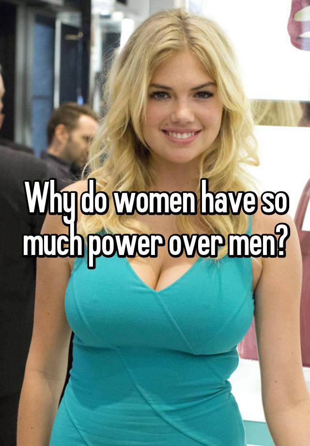 The power of women over men