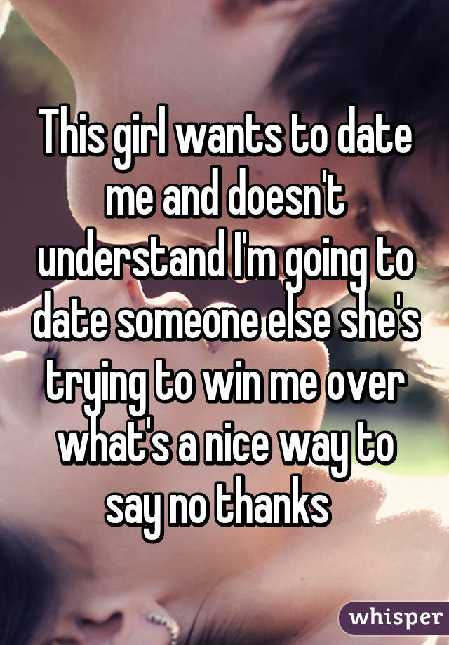 Nice ways to say no to a date