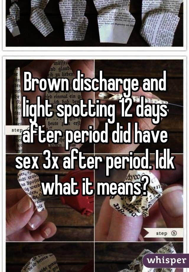 Discharge after period and after sex