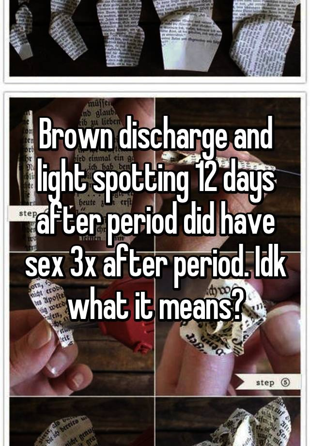 Sex on period brown discharge after