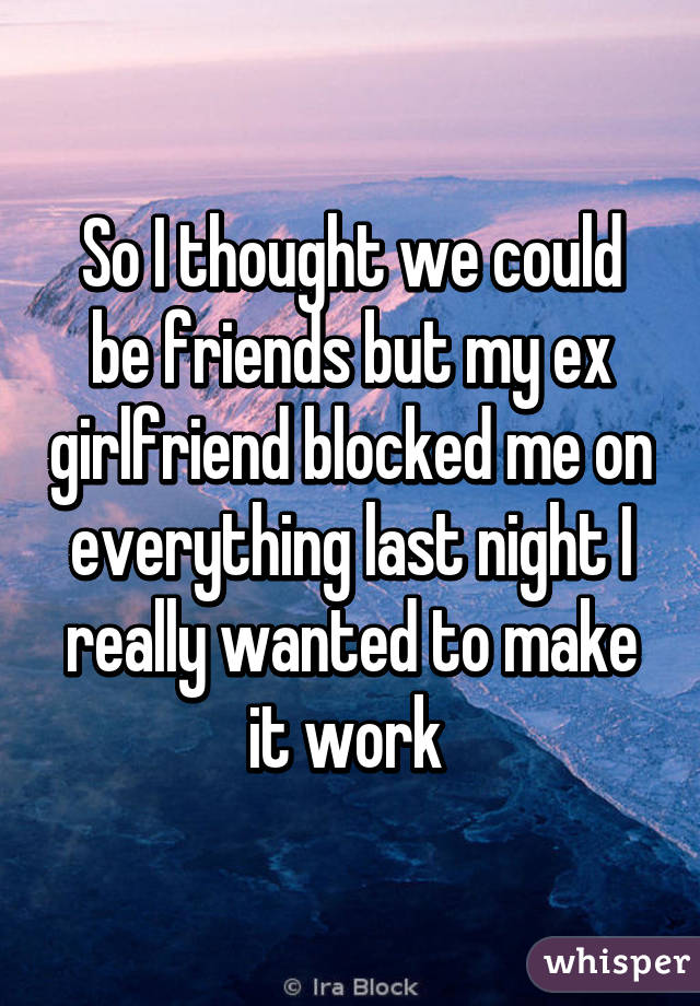 Why did my ex blocked me