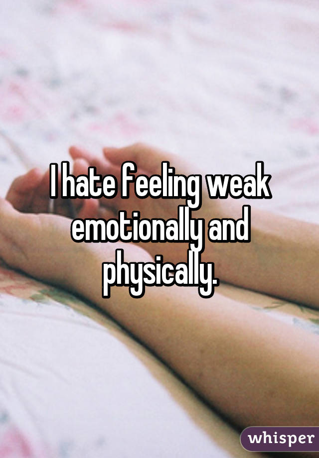 Emotionally weak