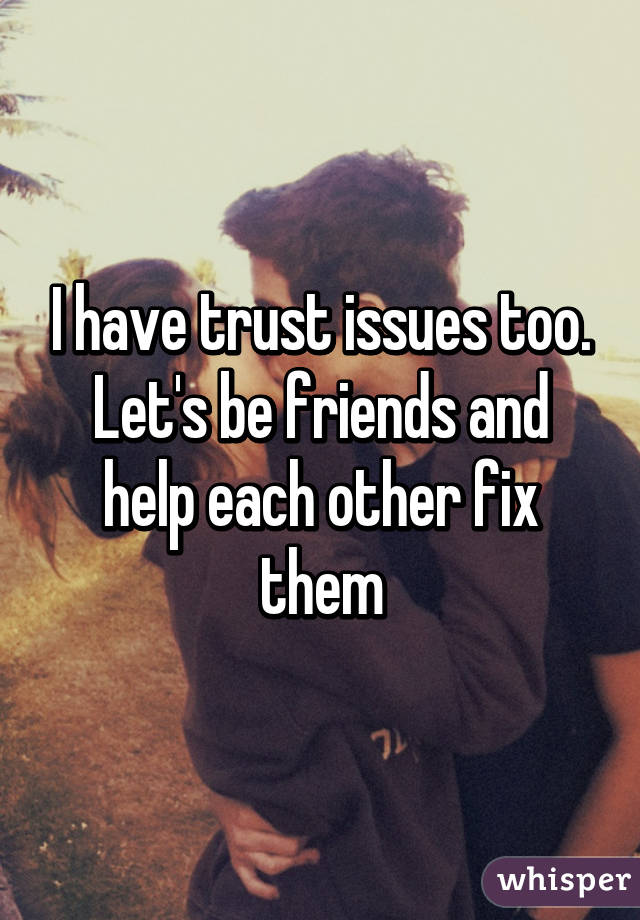 How can i fix my trust issues