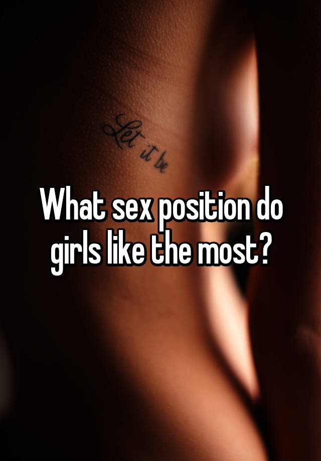 What sex positions girls like