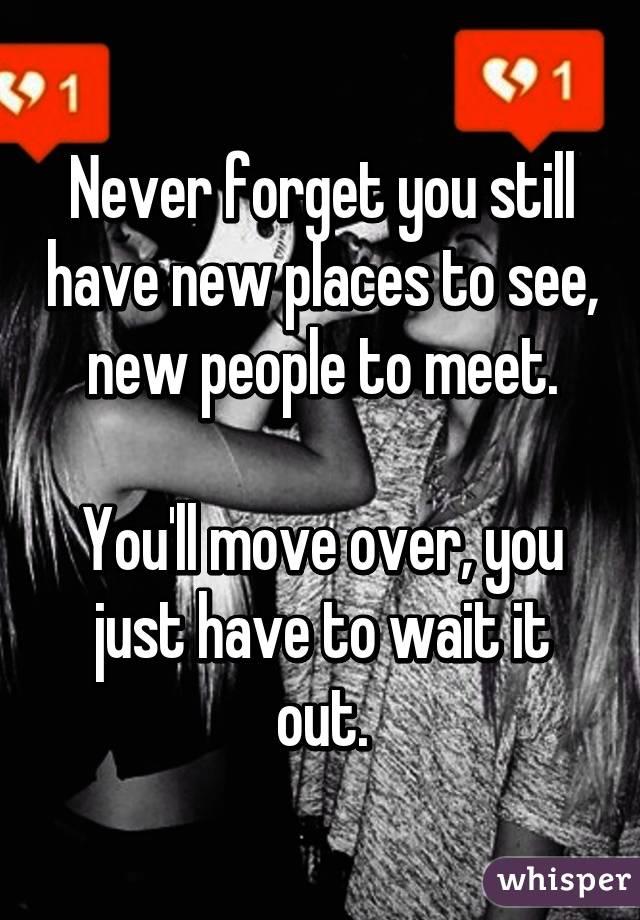 See new people
