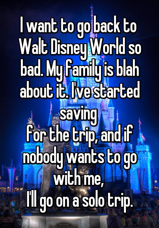 Worldgo To Www Bing Com: I Want To Go Back To Walt Disney World So Bad. My Family
