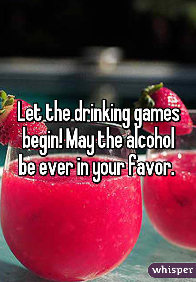Alcohol Ever The In May Be Begin Your Drinking Favor Games Let