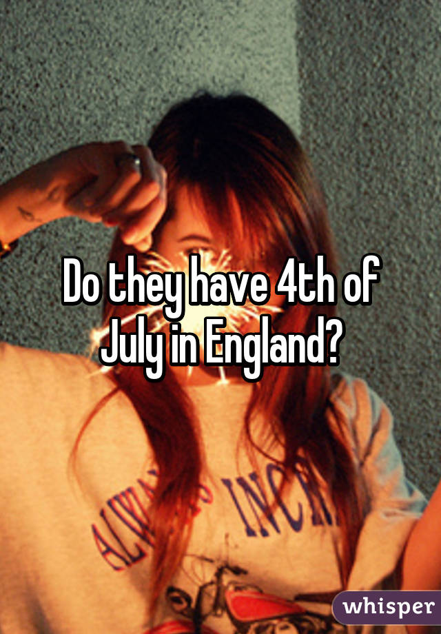 Do They Have 4th Of July In England