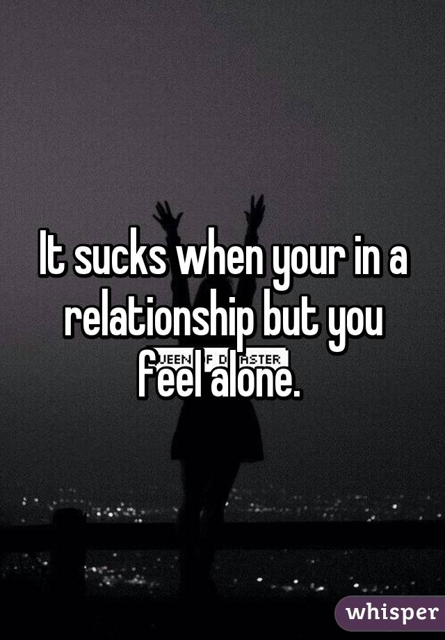 When You Feel Alone In Your Relationship