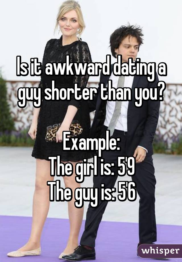dating a guy shorter than you