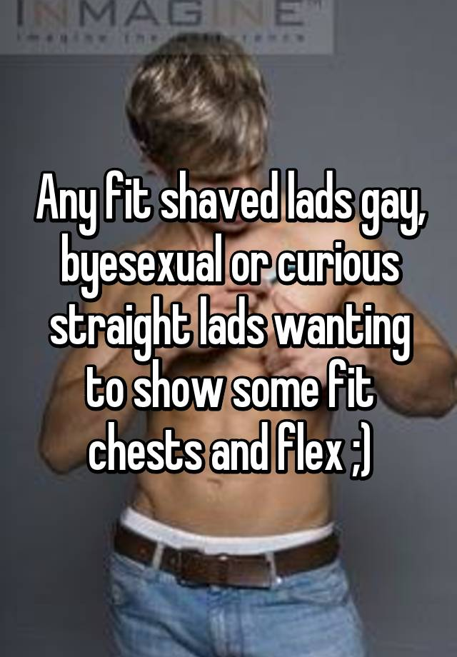 Fit straight lads