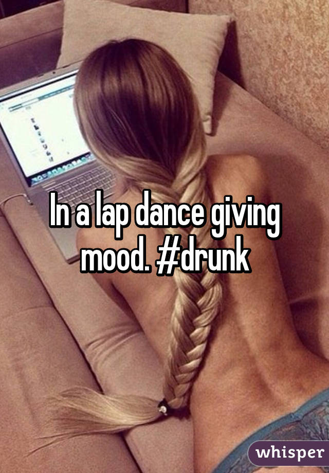 Opinion obvious. drunk lap dance