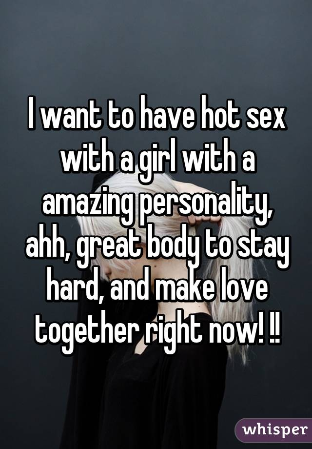 Have To I Sex Want Hot order get