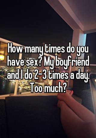How many times a day can you have sex