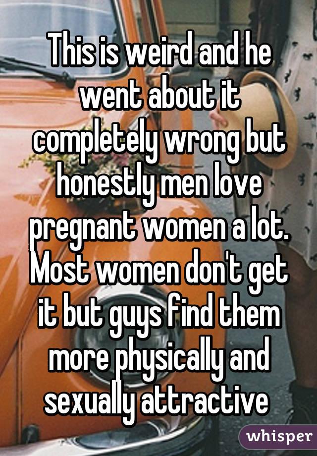 why do men find pregnant women attractive