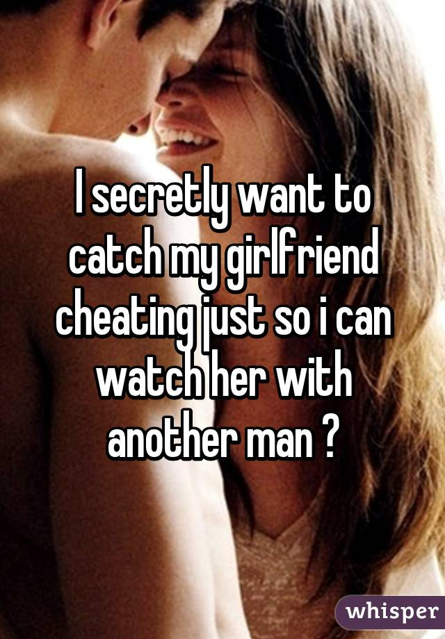 How Can I Catch My Girlfriend Cheating