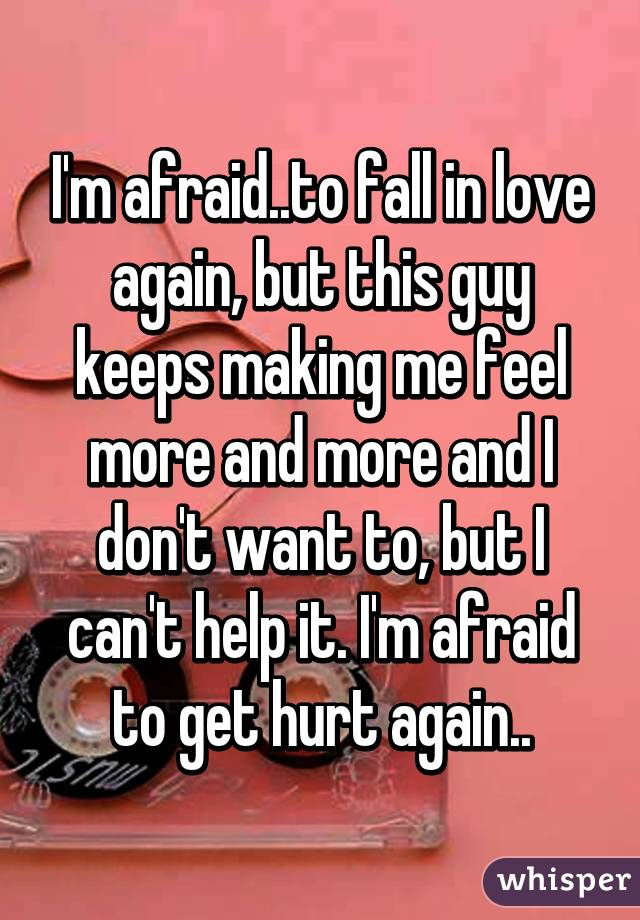 afraid of getting hurt dating
