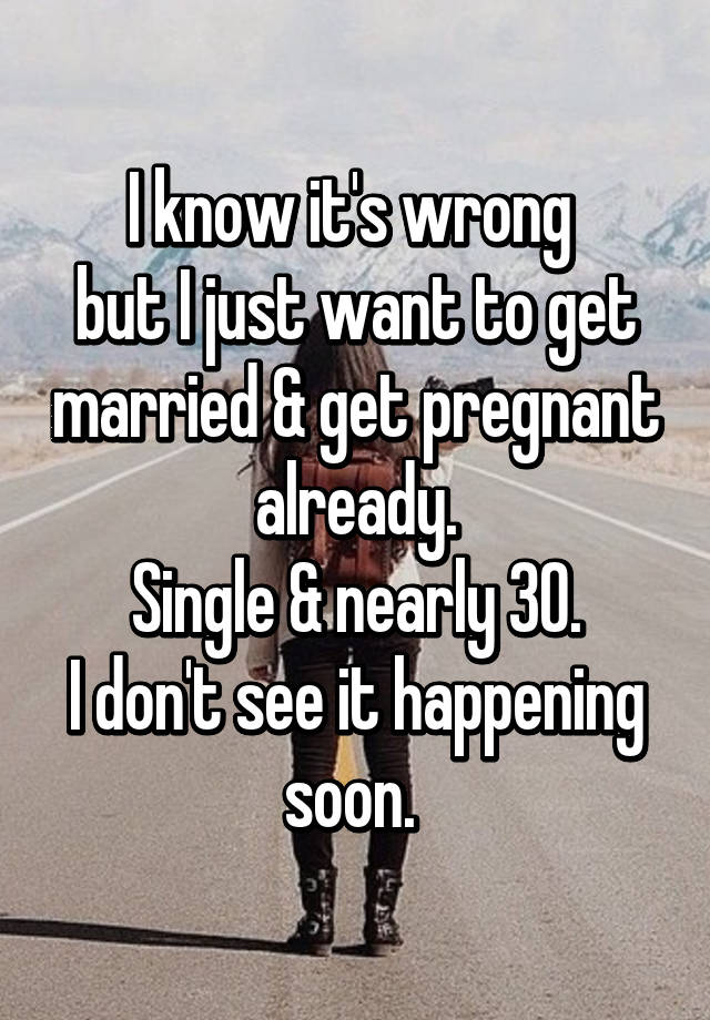 single and want to get pregnant