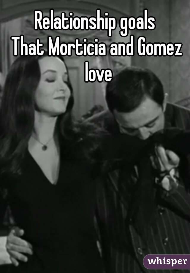 gomez and morticia relationship goals pics