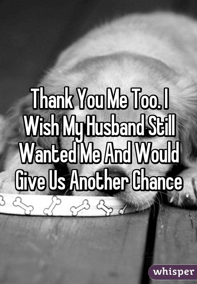 Another my chance should give husband i Should I
