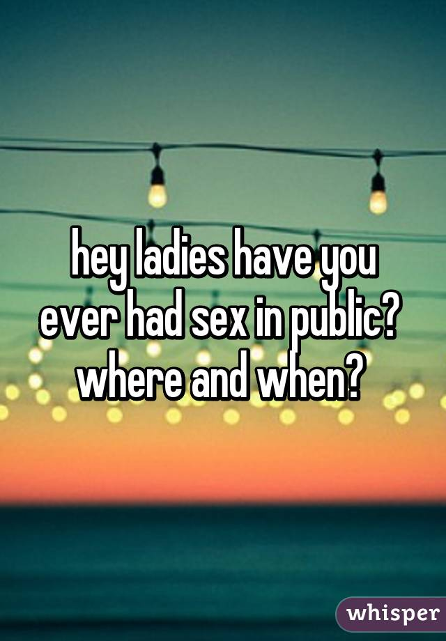 Ever had sex in public