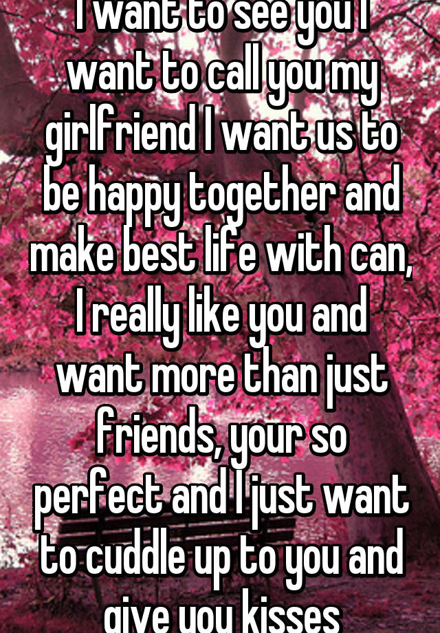 i want you to be my girlfriend
