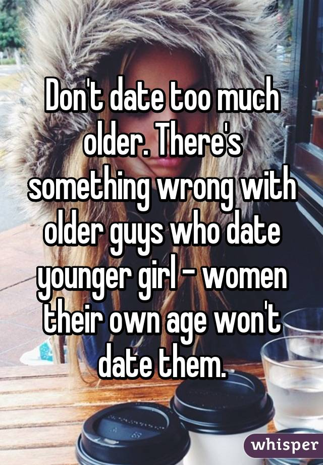 Guys dating younger girls