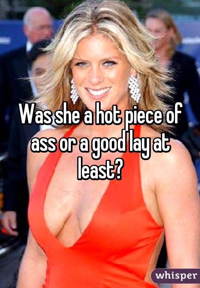 Hot Piece Of Ass