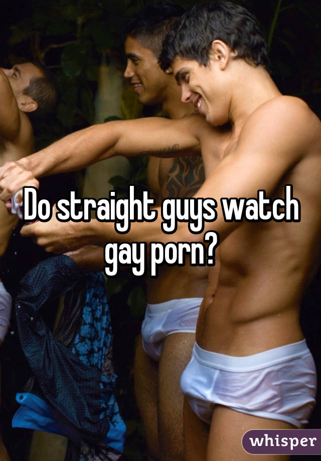 Do straight men watch gay porn pic 584
