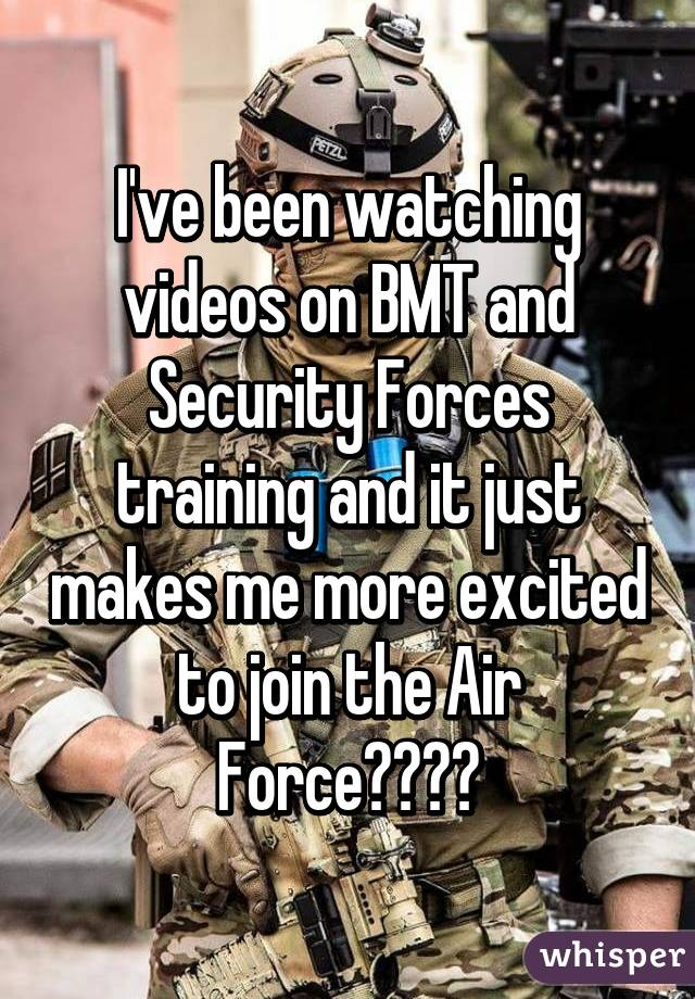 I've been watching videos on BMT and Security Forces training and it just makes me more excited to join the Air Force✈️❤️