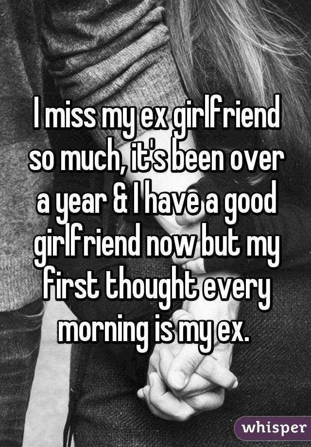 Missing my ex girlfriend so much