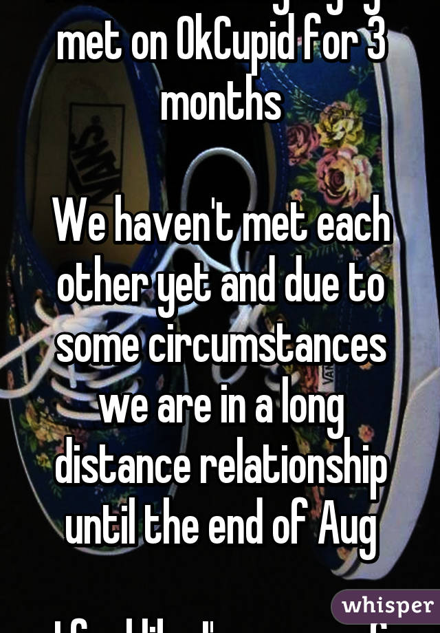 Dating For 3 Months Long Distance