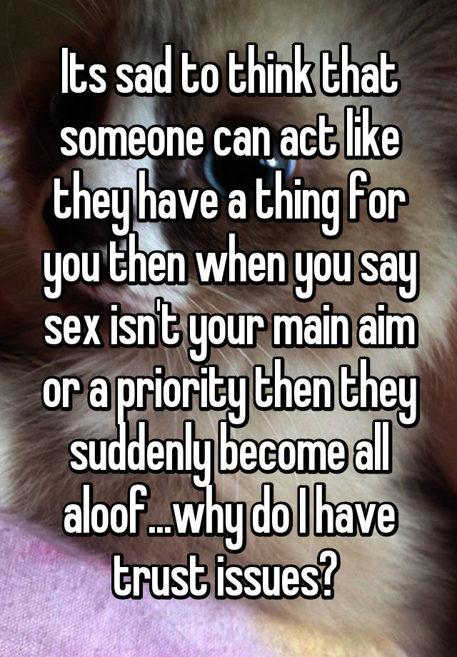 Consider, that When is sex a priortiy can recommend