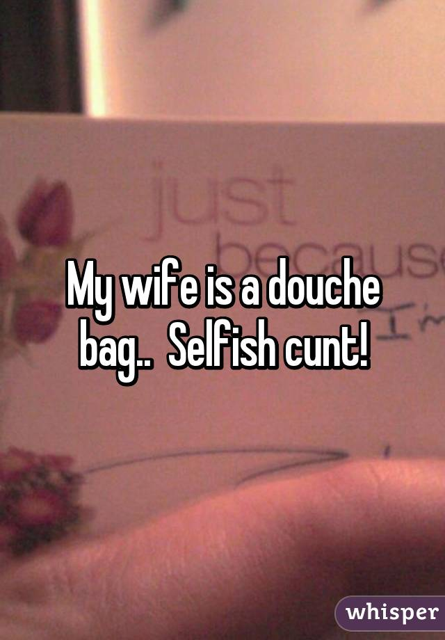 My Wife Is A Cunt