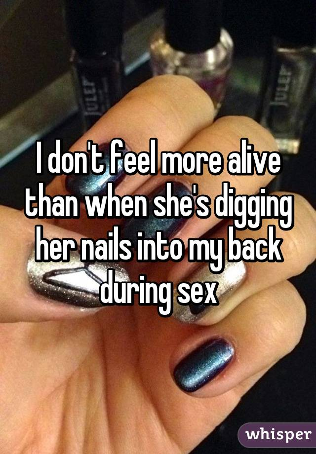 Dig nails in during sex