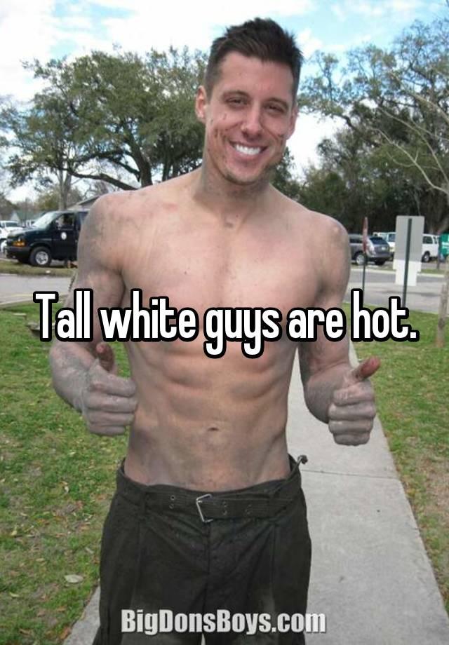 White guys are hot
