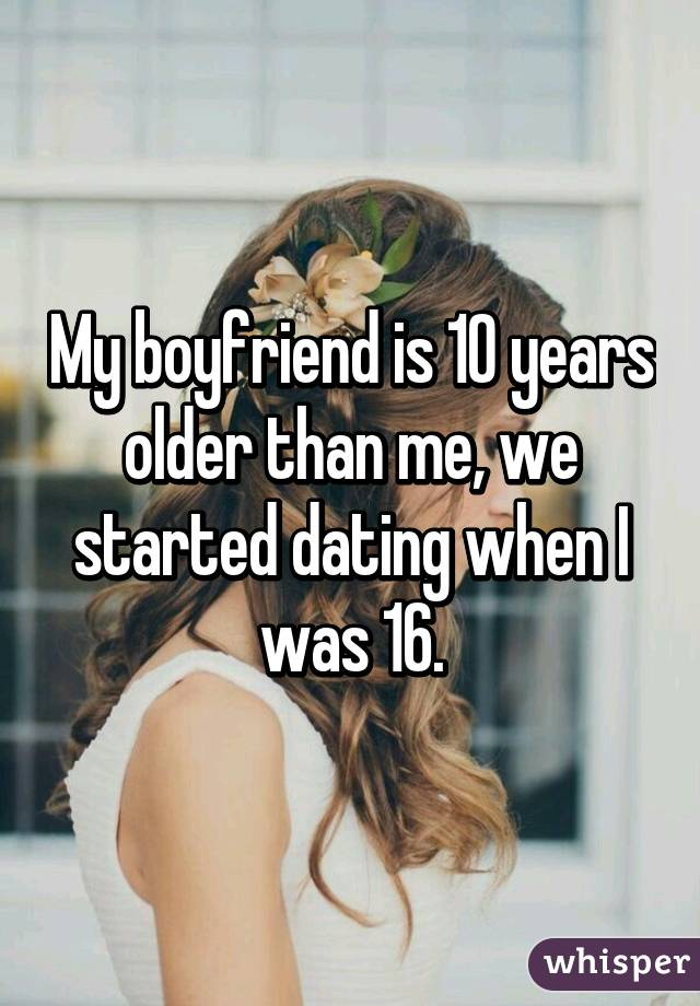 Dating boyfriend for 10 years