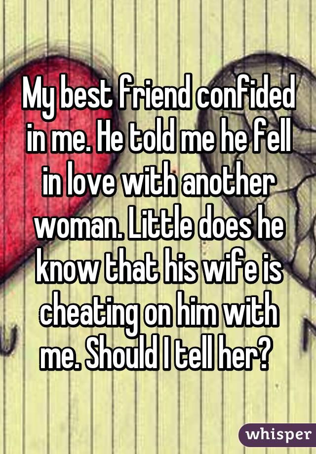 When A Man Confides In A Woman